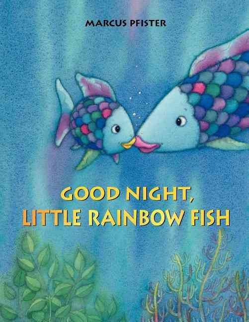 Good Night, Little Rainbow Fish! By Pfister, Marcus